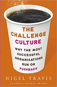 Challenge Culture : Why The Most Successful Organizations Run On Pushback