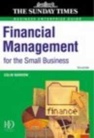 """Financial Management For The Small Business: A Practical Guide (""""Sunday Times"""" Business Enterprise)"""