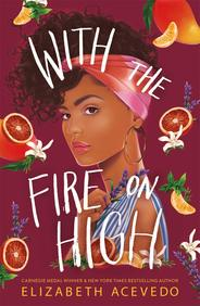 With the Fire on High: Carnegie Medal Winner. Author of Poet X