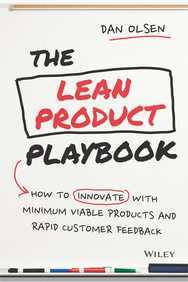 Lean Product Playbook:How To Innovate With Minimum Viable Products And Rapid