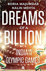 Dreams Of A Billion : India And The Olympic Games