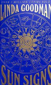 Linda Goodmans Sun Signs : The Secret Codes Of The Universe