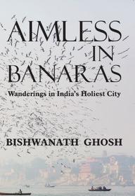 Aimless In Banaras