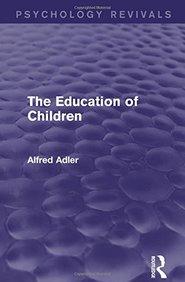 The Education of Children (Psychology Revivals)