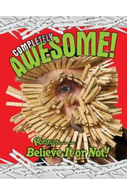 Ripley's Believe It or Not!: Completely Awesome Hc