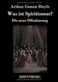 Was Ist Spiritismus? (German Edition)