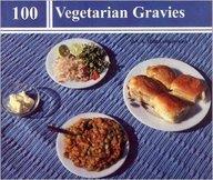 100 Vegetarian Gravies