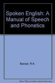 Buy Spoken English: A Manual of Speech and Phonetics book