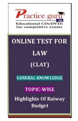 Online Test for Law: CLAT: General Knowledge: Topic-Wise: Highlights of Raiway Budget