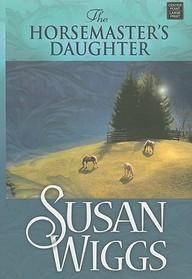 The Horsemaster's Daughter (Calhoun Chronicles, Book 2)
