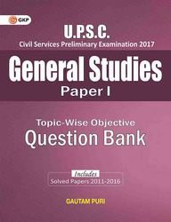 Upsc General Studies Paper 1  Topic Wise Objective Question Bank Includes Solved Papers 2011-2016
