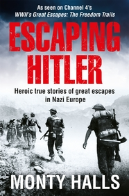 Escaping Hitler : Stories Of Courage &  Endurance On The Freedom Trails
