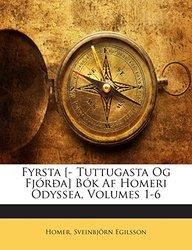 Fyrsta [- Tuttugasta Og Fjórða] Bók Af Homeri Odyssea, Volumes 1-6 (Icelandic Edition)