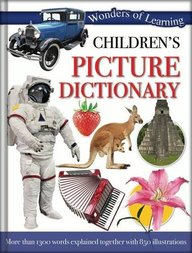 Wonders Of Learning  Childrens Picture Dictionary : More Than I 300 Words Explained Together  With