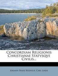 Concordiam Religionis Christianae Statvsqve Civilis...