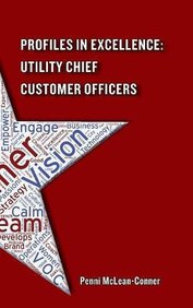 Profiles in Excellence: Utility Chief Customer Officers