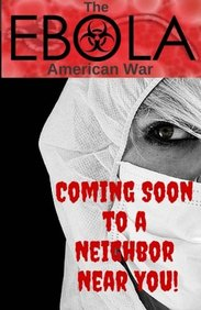 The Ebola - American War: Treating Ebola & Similar Fatal Infections at Home - The Prepper Pages (Volume 3)