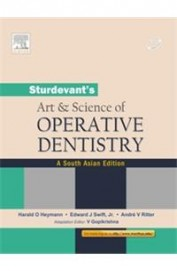 Sturdevants Art & Science Of Operative Dentistry : A South Asian Edition