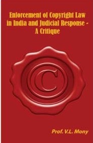 Enforcement of Copyright Law in India and Judicial Response: A Critique