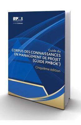 Guide Du Corpus Des Connaissances En Management Du Projet: (Guide PMBOK)