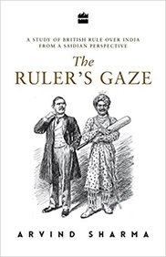 The Ruler's Gaze:A Study of British Rule over India from a Saidian Perspective