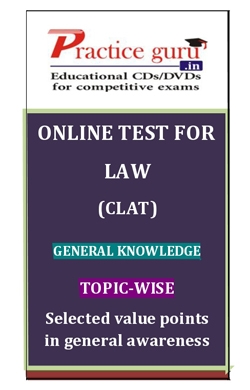 Online Test for Law: CLAT: General Knowledge: Topic-Wise: Selected value points in general awareness