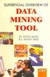Superficial Overview Of Data Mining Tool