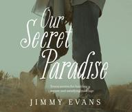 Our Secret Paradise: Seven Secrets for Building a Secure and Satisfying Marriage