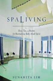 Spaliving - Ideas Tips & Recipes For Revitalizing Body Mind Spirit