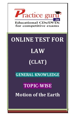 Online Test for Law: CLAT: General Knowledge: Topic-Wise: Motion of the Earth