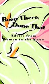 Been There, Done That: Advice From Women In The Know