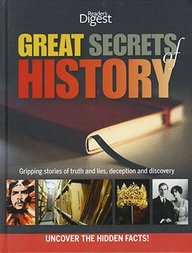 Great Secrets Of History : Gripping Stories Of Truth  & Lies Deception & Discovery