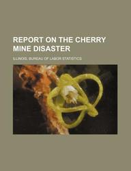 Report on the Cherry Mine Disaster