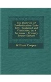 Buy The Doctrine of Predestination Unto Life, Explained and