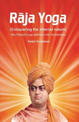 Buy Raja Yoga Conquering The Internal Nature Book Swami Vivekananda 8180903036 9788180903038 Sapnaonline Com India