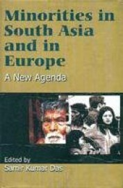 Minorities In South Asia & In Europe : A New Agenda
