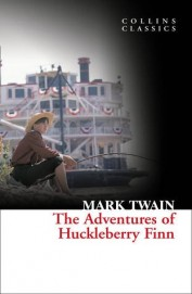 Adventures Of Huckelberry Finn : Collins Classics