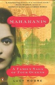 Maharanis: The Extraordinary Tale Of Four Indian Queens And Their Journey From Purdah To Parliament