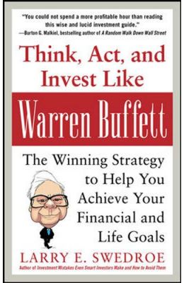 Think Act & Invest Like Warren Buffet: Winning Strategy To Help You Achieve Your Financial