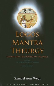 Logos, Mantra, Theurgy: Gnosis And The Powers Of The Magi
