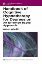 Hand Book Of Cognitive Hypnotherapy For Depression An Evidence Based Approach