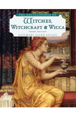 The Encyclopedia of Witches, Witchcraft and Wicca