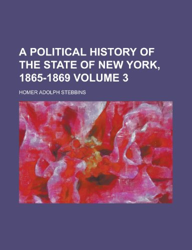 A Political History of the State of New York, 1865-1869 Volume 3
