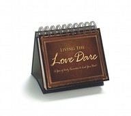 Living The Love Dare: A Year Of Daily Reminders To Lead Your Heart