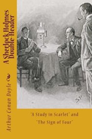 """A Sherlock Holmes Double-Header: """"A Study in Scarlet"""" and """"The Sign of Four"""""""