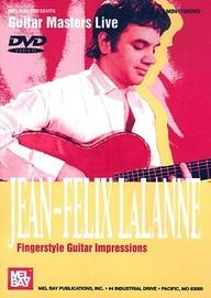 Jean- Felix Lalanne- Fingerstyle Guitar Impressions