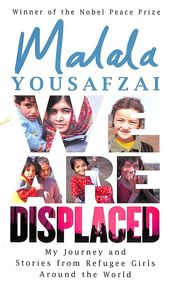 We Are Displaced : My Journey & Stories From Refugee Girls Around The World