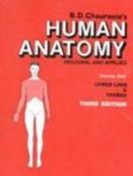 B.D. Chaurasia*s Human Anatomy Regional And Applied