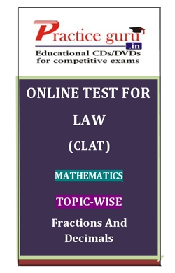 Online Test for Law: CLAT: Mathematics: Topic-Wise: Fractions and Decimals