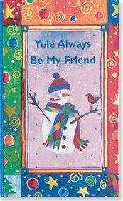 Yule Always Be My Friend